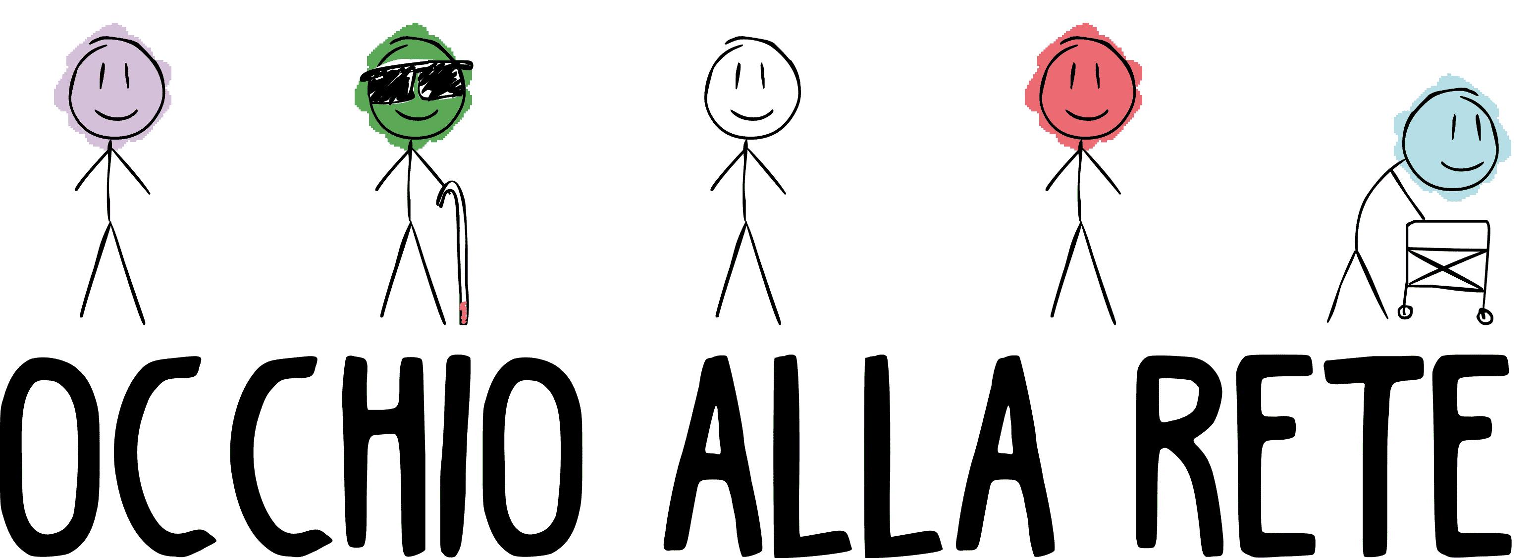 Logo del progetto. In alto, da sinistra a destra, cinque disegni di persone di colori diversi, la seconda con occhiali scuri e bastone bianco, la quinta con deambulatore. In basso scritta Occhio alla rete in caratteri maiuscoli.